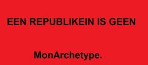 Een republikein is geen MonArchetype